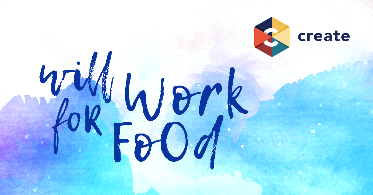 CREATE: Will Work for Food